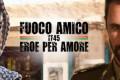 L'incredibile successo di Fuoco Amico TF45 - Eroe per amore!